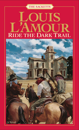 Ride the Dark Trail by Louis L'Amour
