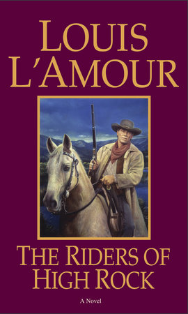 The Riders of High Rock by Louis L'Amour