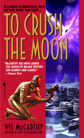 To Crush the Moon by Wil McCarthy