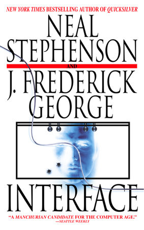 Interface by J. Frederick George and Neal Stephenson