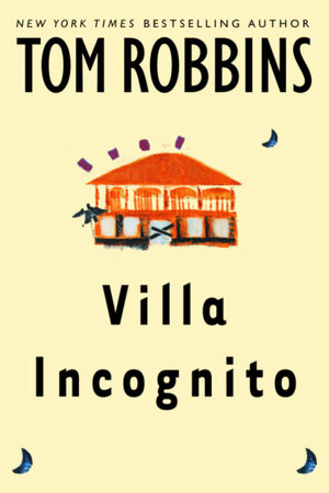 Villa Incognito by Tom Robbins