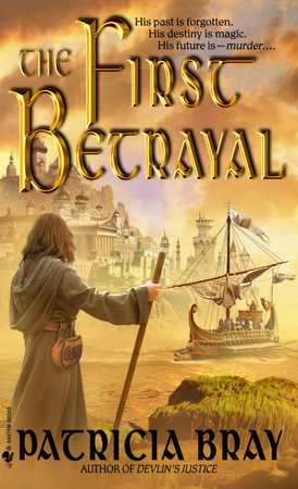 The First Betrayal by Patricia Bray