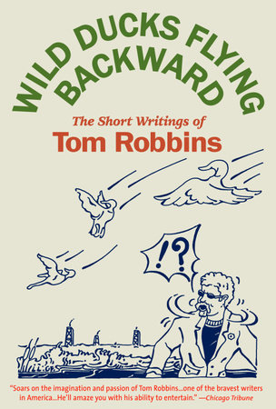 Wild Ducks Flying Backward by Tom Robbins