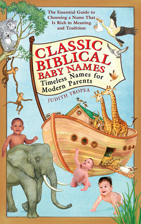 Classic Biblical Baby Names by Judith Tropea
