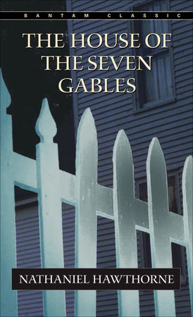The House of the Seven Gables by Nathaniel Hawthorne