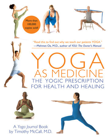 Yoga as Medicine by Timothy McCall and Yoga Journal