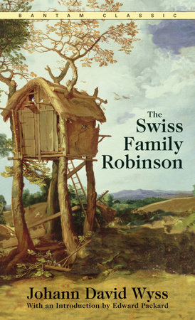 The Swiss Family Robinson by Johann Wyss