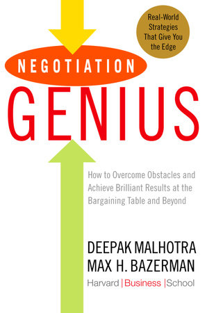 Negotiation Genius by Max Bazerman and Deepak Malhotra