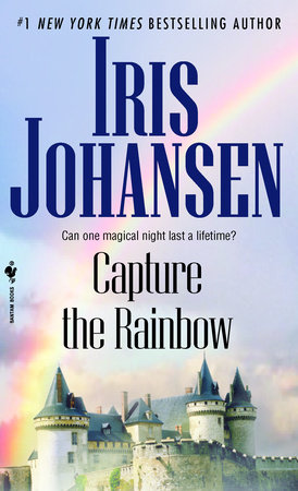 Capture the Rainbow by Iris Johansen