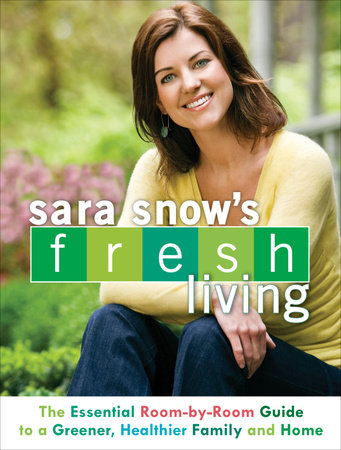 Sara Snow's Fresh Living by Sara Snow
