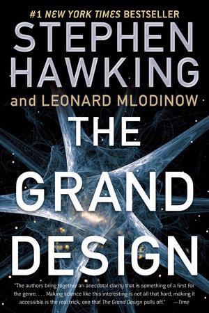 The Grand Design by Stephen Hawking and Leonard Mlodinow
