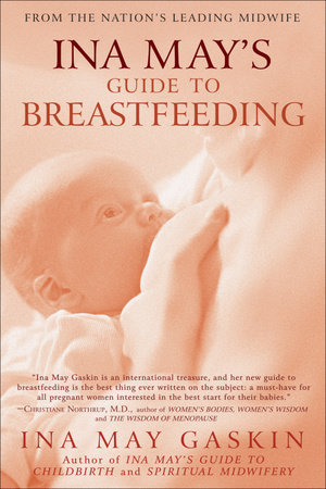 Ina May's Guide to Breastfeeding by