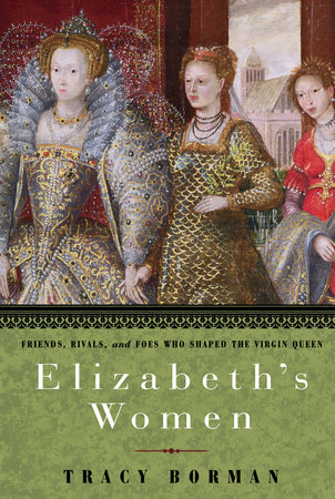 Elizabeth's Women by