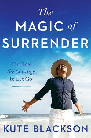 The Magic of Surrender
