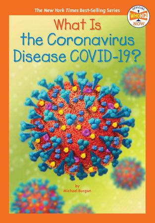What Is the Coronavirus Disease COVID-19?