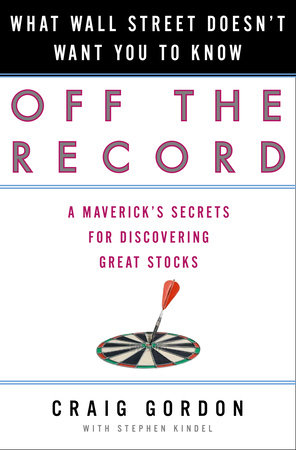 Off the Record by Stephen Kindel and Craig Gordon
