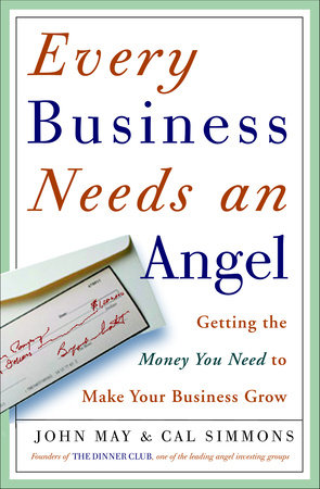 Every Business Needs an Angel by Cal Simons and John May