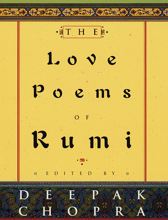 The Love Poems of Rumi by Deepak Chopra