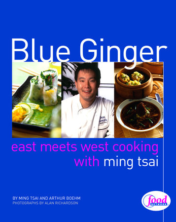 Blue Ginger by Ming Tsai and Arthur Boehm