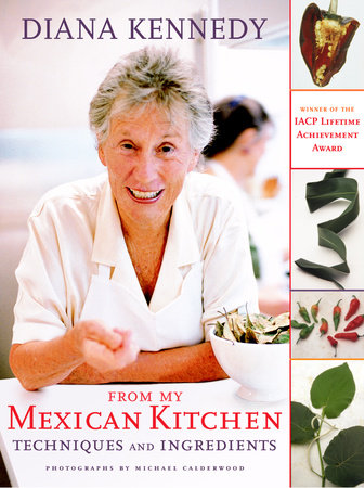 From My Mexican Kitchen by Diana Kennedy