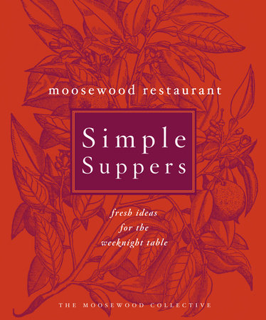 Moosewood Restaurant Simple Suppers by