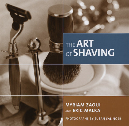 The Art of Shaving by Eric Malka and Myriam Zaoui