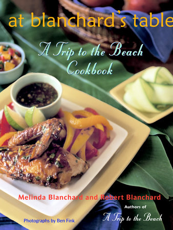 At Blanchard's Table by Robert Blanchard and Melinda Blanchard