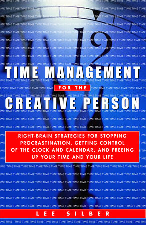 Time Management for the Creative Person by