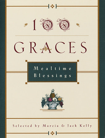 100 Graces by Jack Kelly and Marcia M. Kelly