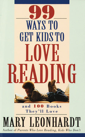 99 Ways to Get Kids to Love Reading by