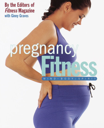Pregnancy Fitness by Ginny Graves and Fitness Magazine
