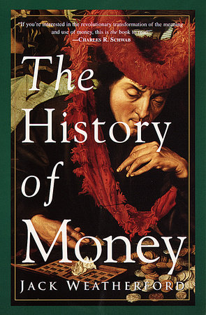 The History of Money by Jack Weatherford