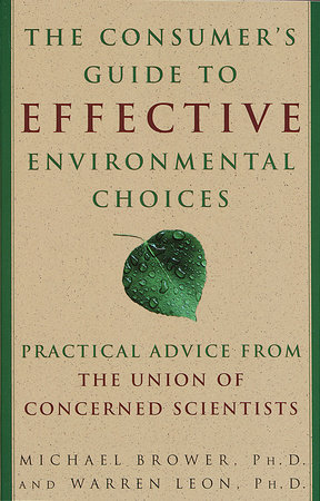 The Consumer's Guide to Effective Environmental Choices by