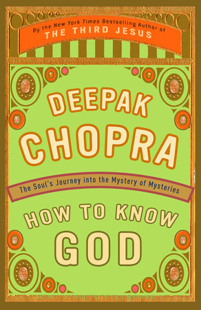 How to Know God by Deepak Chopra