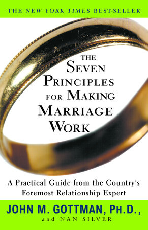 The Seven Principles for Making Marriage Work by