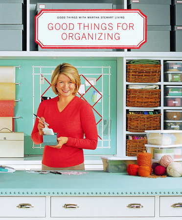Good Things for Organizing by Martha Stewart Living Magazine