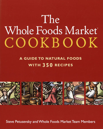 The Whole Foods Market Cookbook by