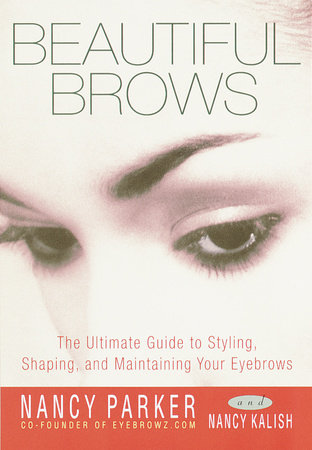 Beautiful Brows by Nancy Kalish and Nancy Parker
