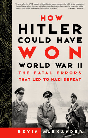 How Hitler Could Have Won World War II by