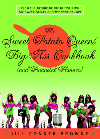 The Sweet Potato Queens' Big-Ass Cookbook (and Financial Planner) by