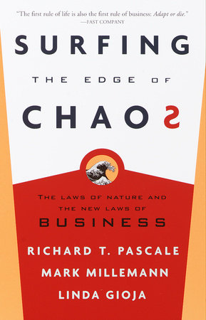Surfing the Edge of Chaos by Mark Milleman, Richard Pascale and Linda Gioja