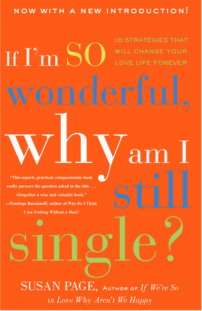 If I'm So Wonderful, Why Am I Still Single? by