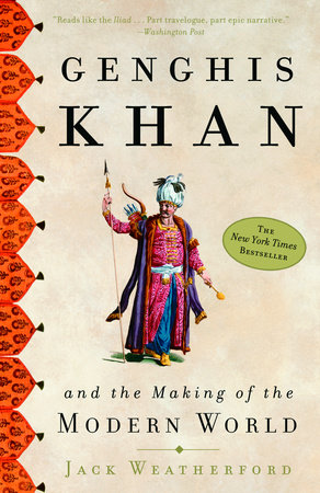 Genghis Khan and the Making of the Modern World by
