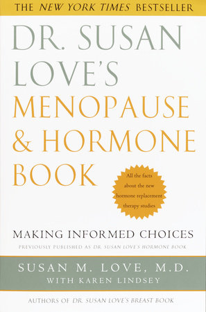 Dr. Susan Love's Menopause and Hormone Book by Karen Lindsey and Susan M. Love MD