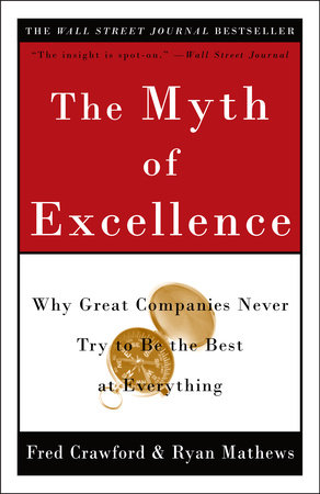 The Myth of Excellence by Ryan Mathews and Fred Crawford