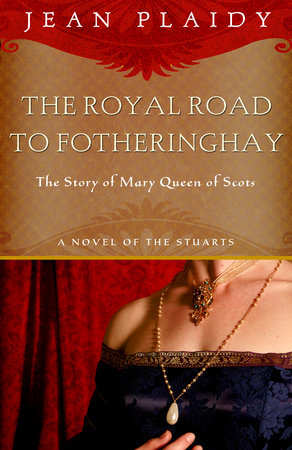 Royal Road to Fotheringhay by Jean Plaidy