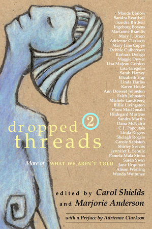 Dropped Threads 2 by Marjorie Anderson and Carol Shields