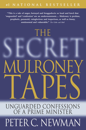 The Secret Mulroney Tapes by