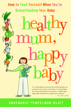 Healthy Mum, Happy Baby by Annemarie Tempelman-Kluit