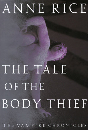 Tale of the Body Thief by Anne Rice
